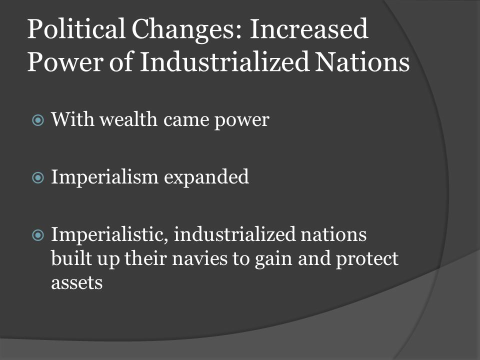 Political Changes: Increased Power of Industrialized Nations