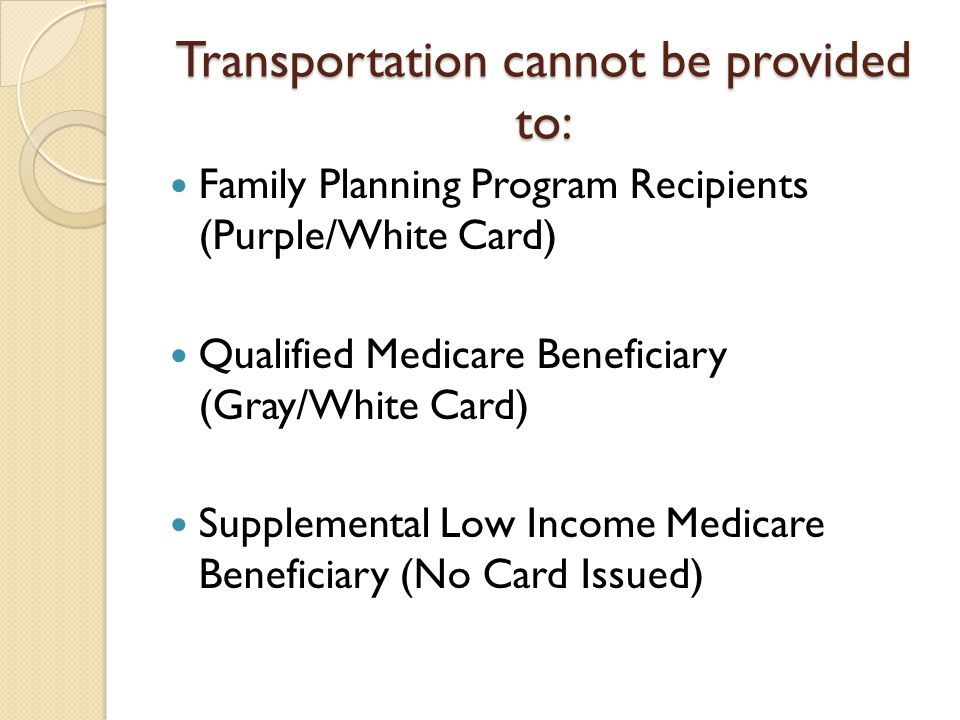 Transportation cannot be provided to: