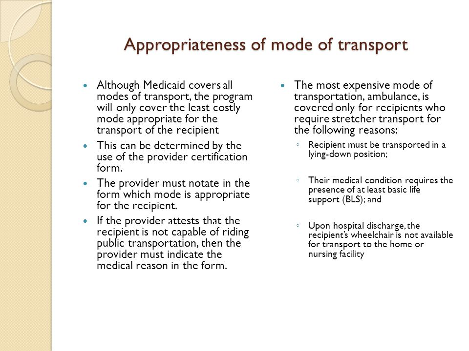 Appropriateness of mode of transport