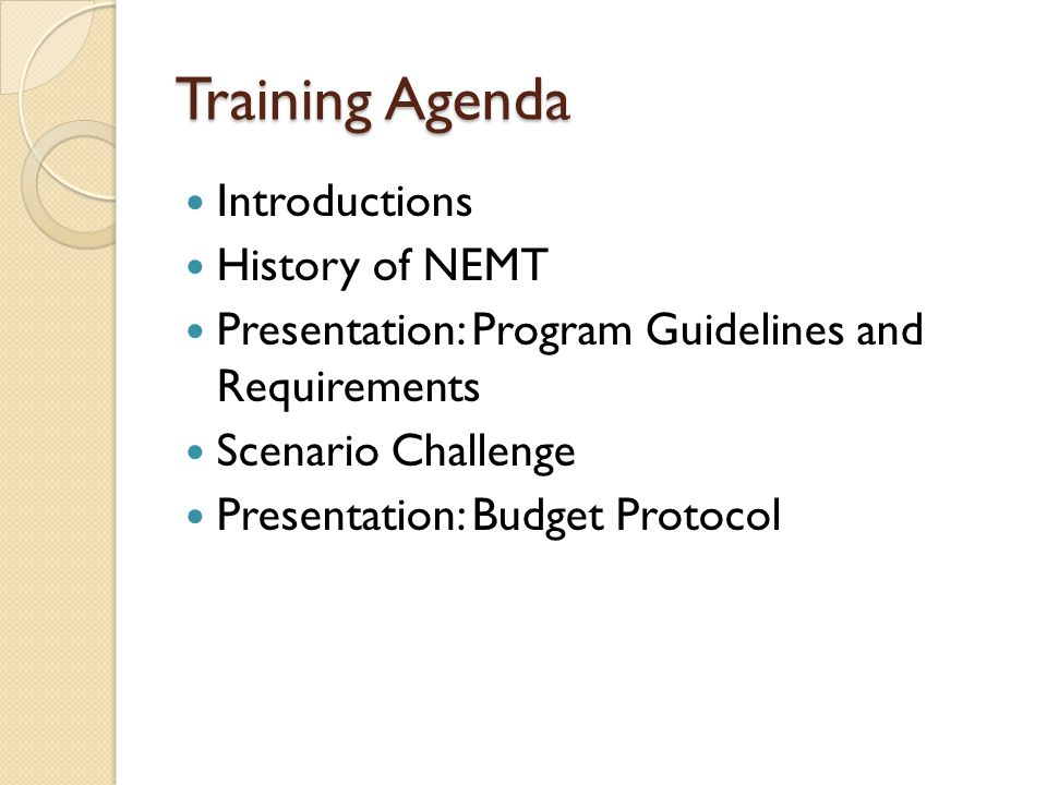 Training Agenda Introductions History of NEMT