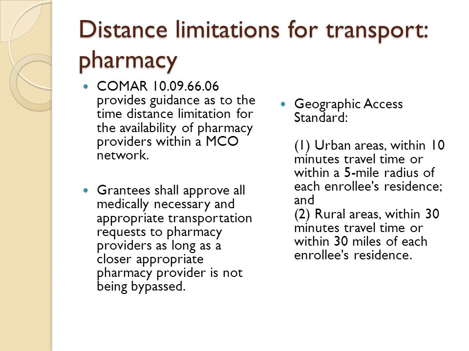 Distance limitations for transport: pharmacy