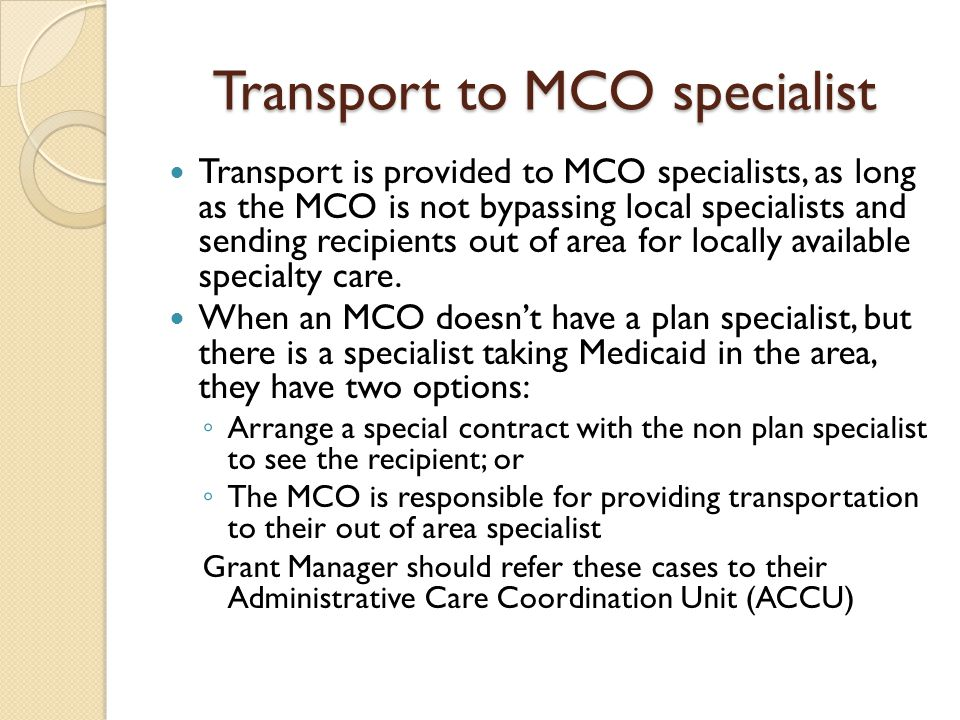 Transport to MCO specialist