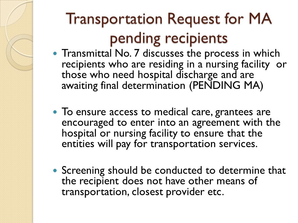 Transportation Request for MA pending recipients