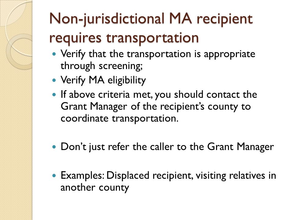 Non-jurisdictional MA recipient requires transportation