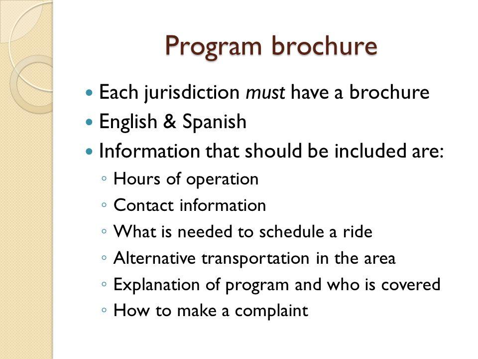 Program brochure Each jurisdiction must have a brochure