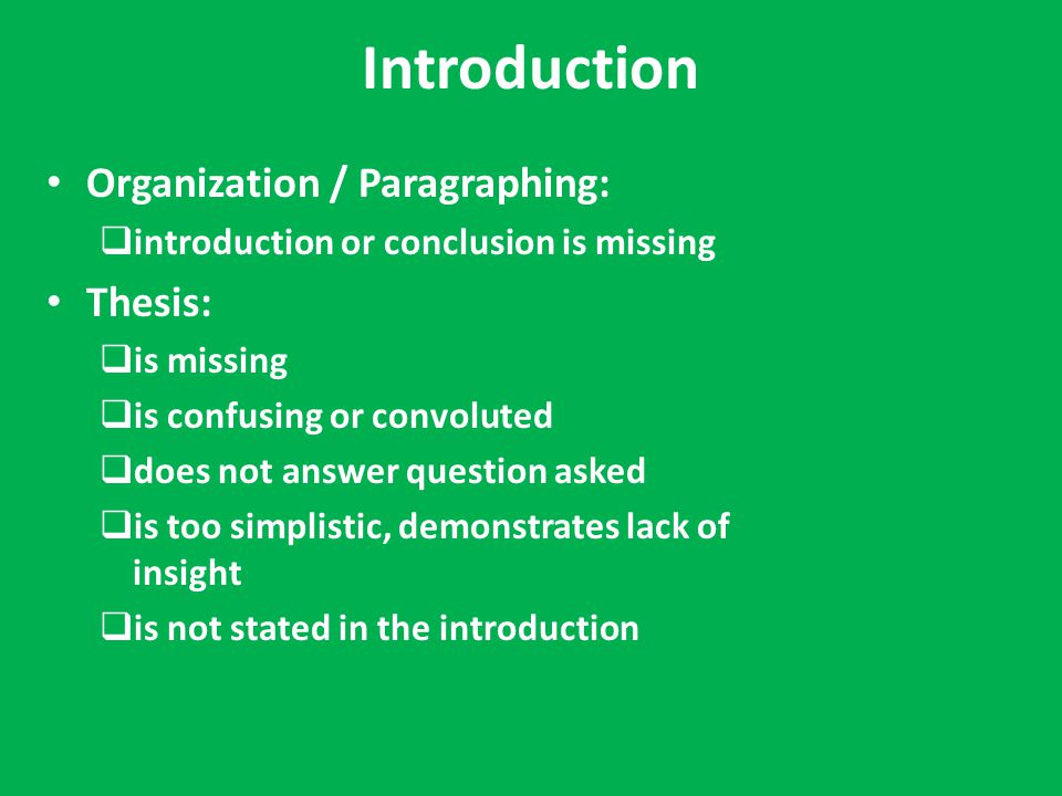 Introduction Organization / Paragraphing: Thesis: