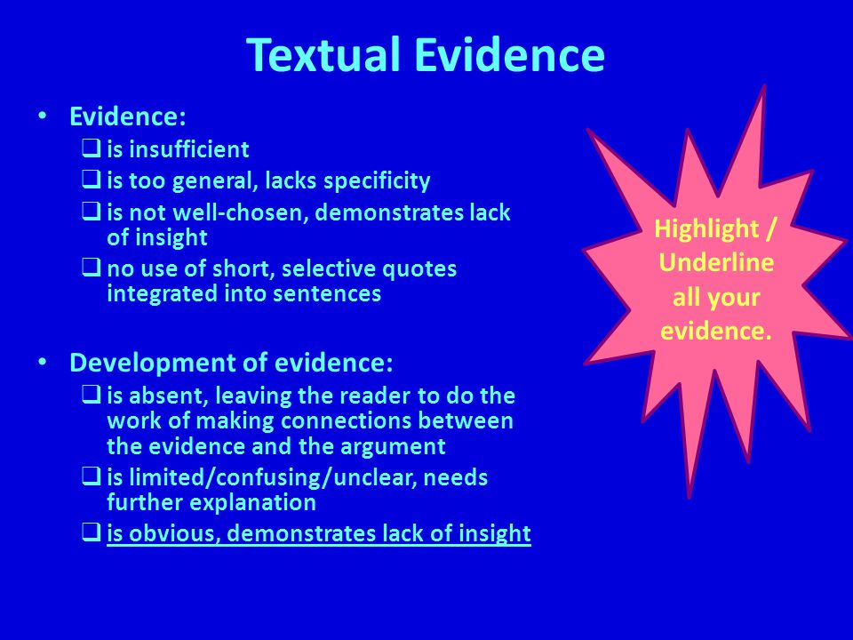 Highlight / Underline all your evidence.