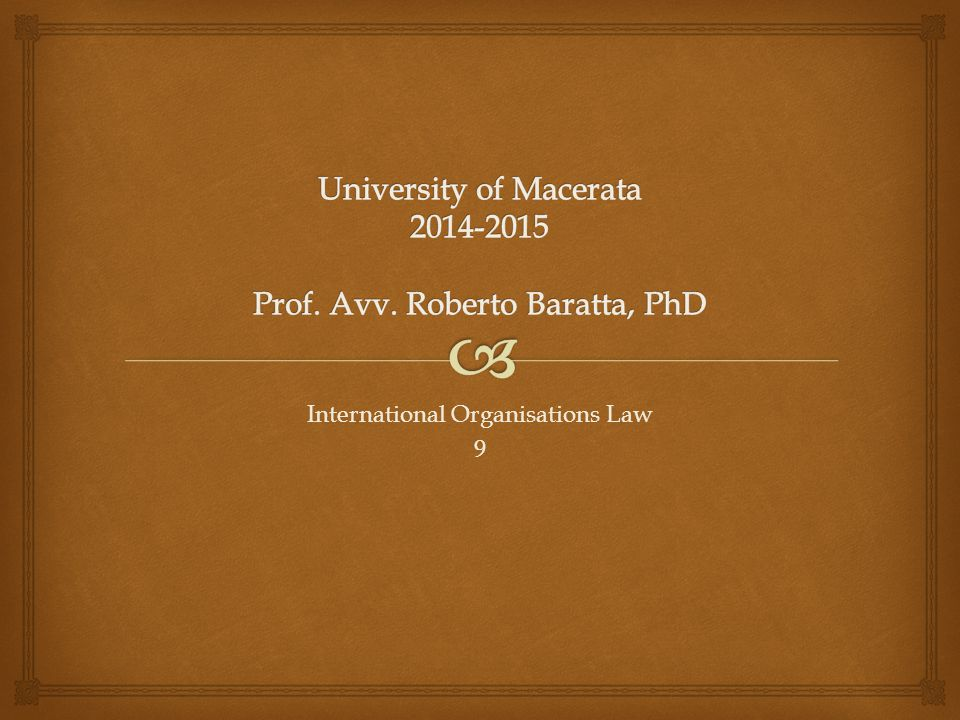 University of Macerata 2014-2015 Prof. Avv. Roberto Baratta, PhD