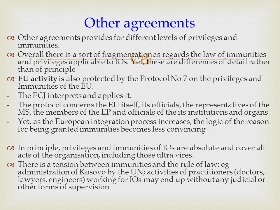 Other agreements Other agreements provides for different levels of privileges and immunities.