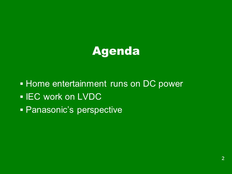 Agenda Home entertainment runs on DC power IEC work on LVDC