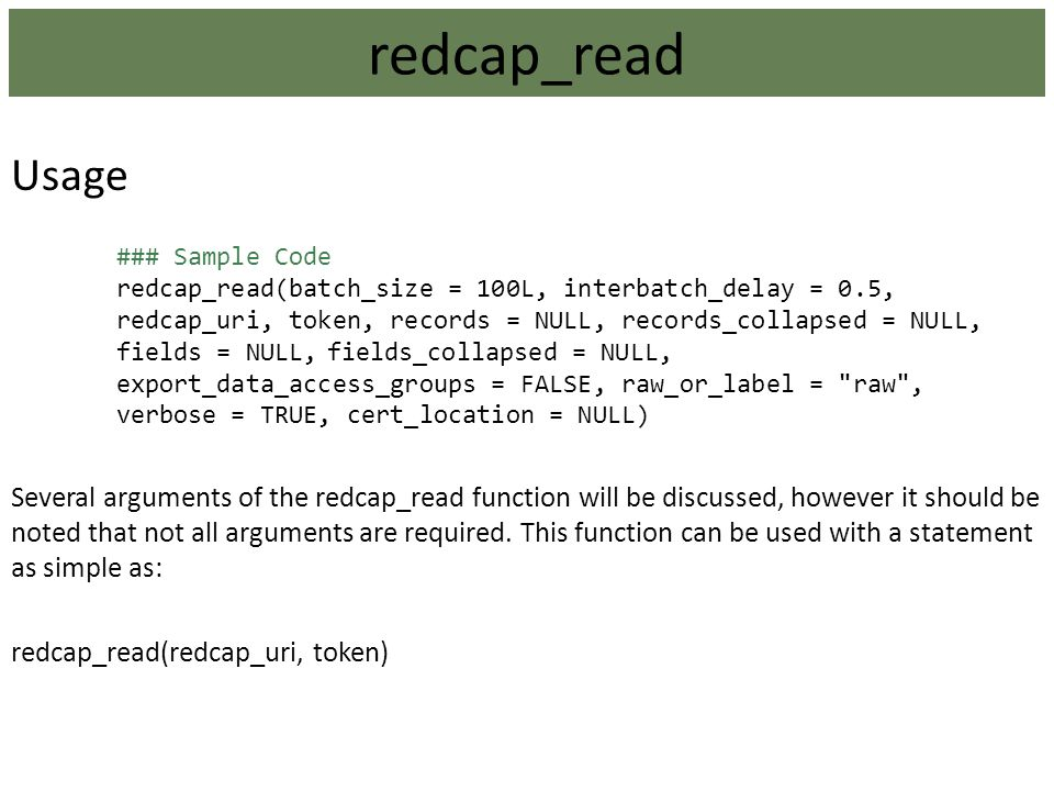 redcap_read Usage. ### Sample Code. redcap_read(batch_size = 100L, interbatch_delay = 0.5,