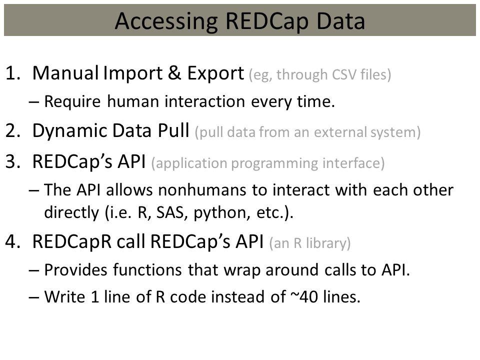 Accessing REDCap Data Manual Import & Export (eg, through CSV files)