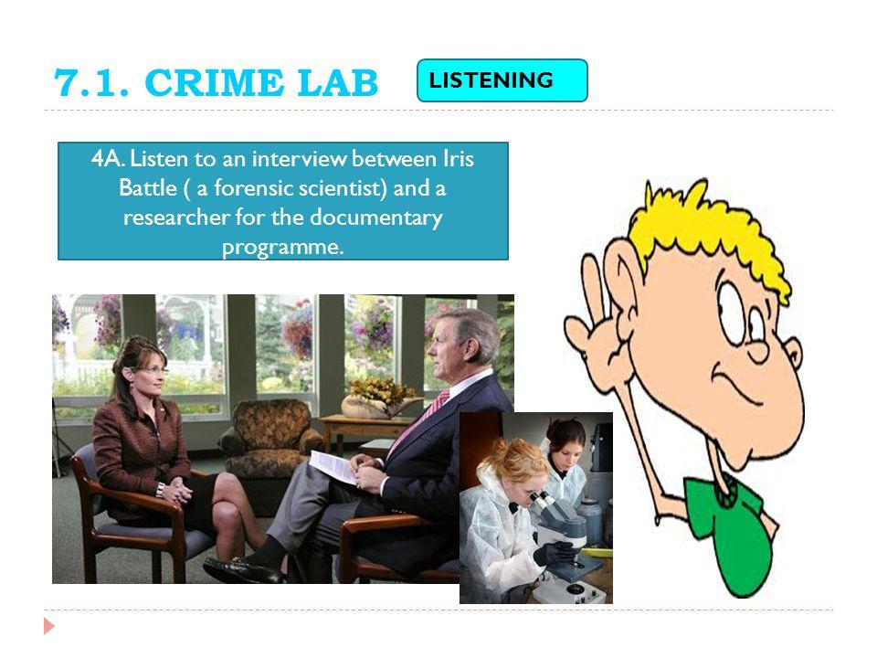 7.1. CRIME LAB LISTENING. 4A.