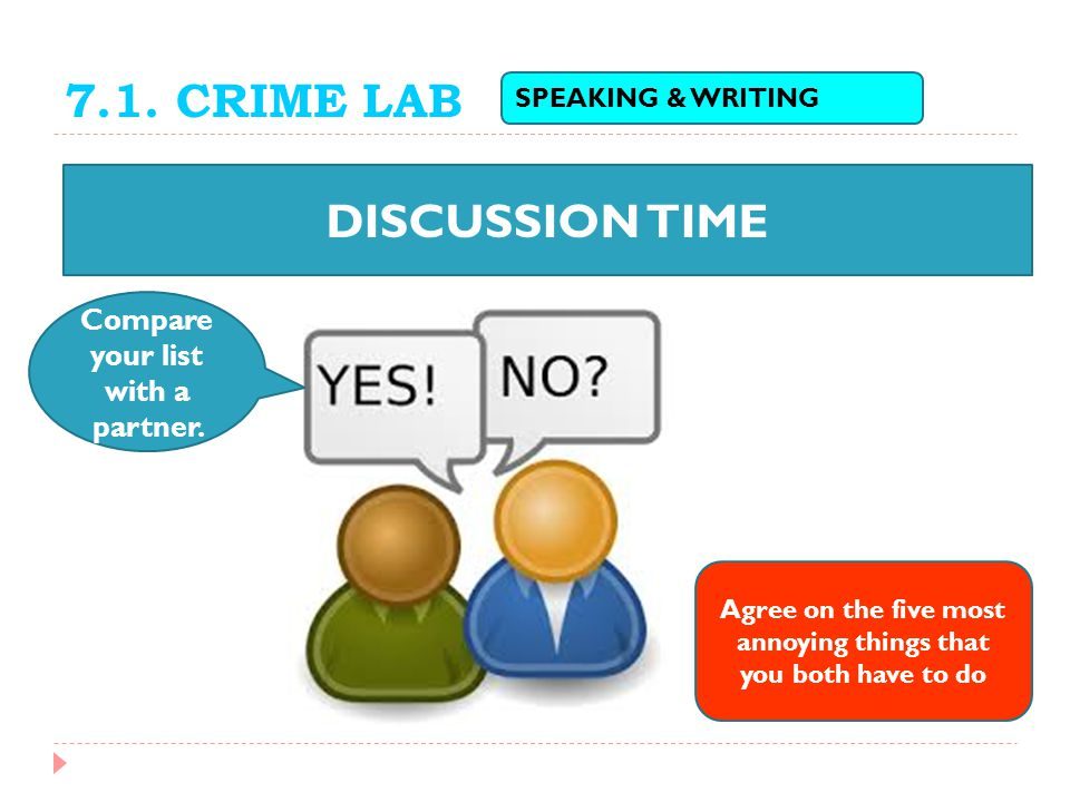 7.1. CRIME LAB DISCUSSION TIME Compare your list with a partner.