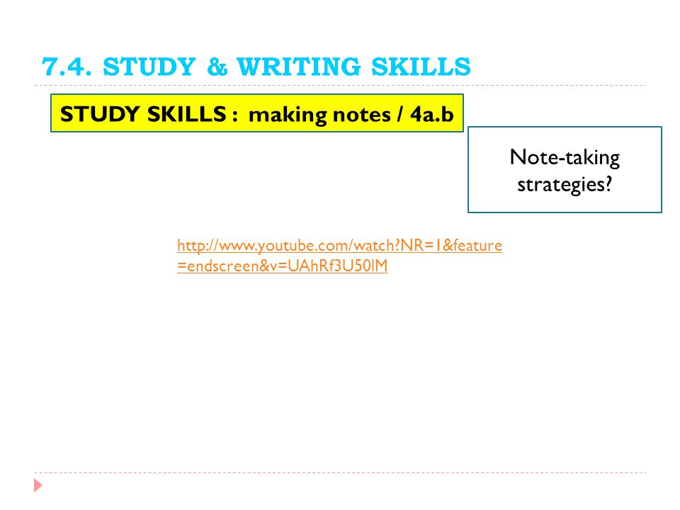 STUDY SKILLS : making notes / 4a.b