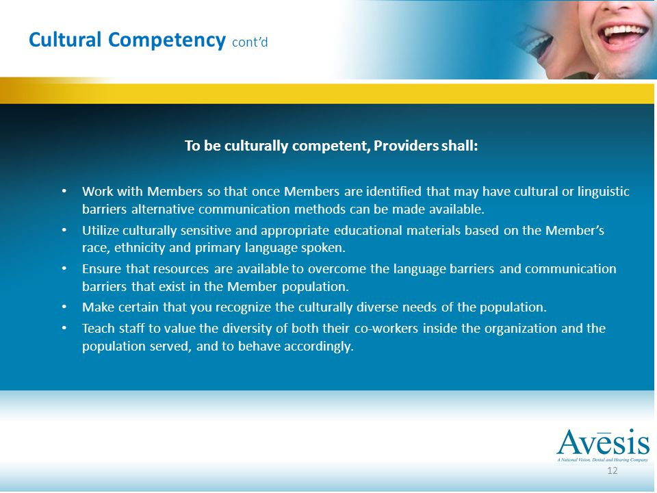 To be culturally competent, Providers shall: