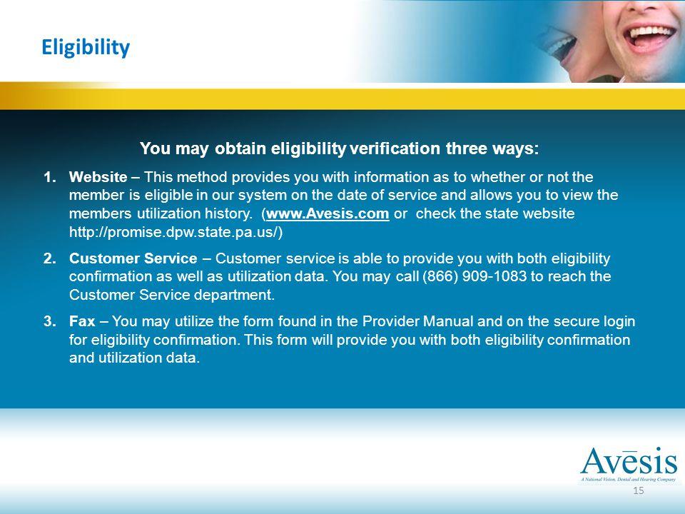 You may obtain eligibility verification three ways: