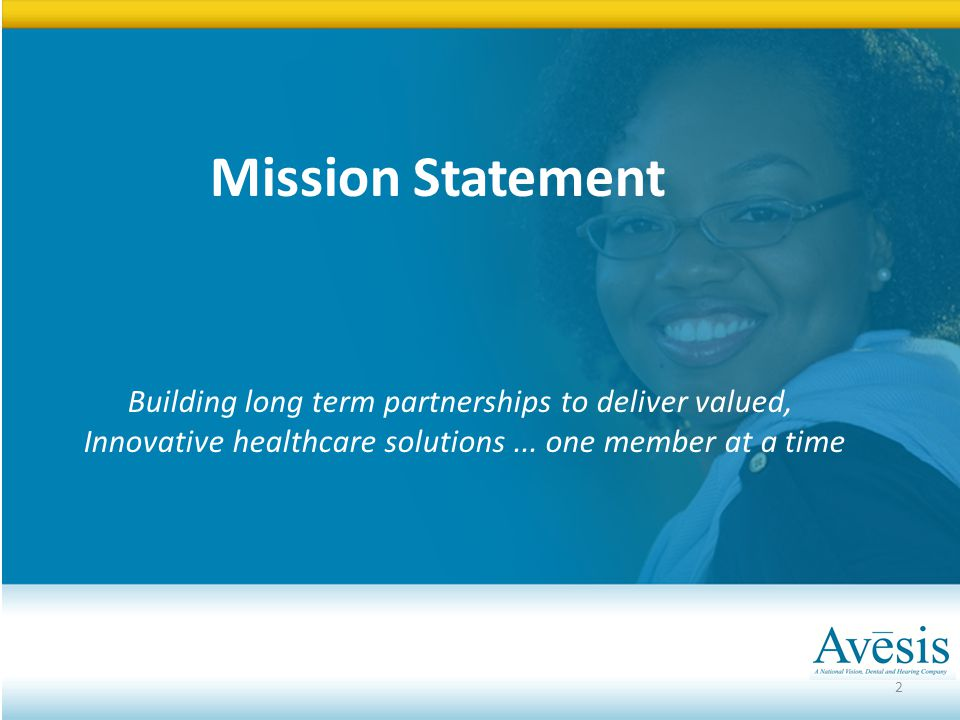 Mission Statement Building long term partnerships to deliver valued,