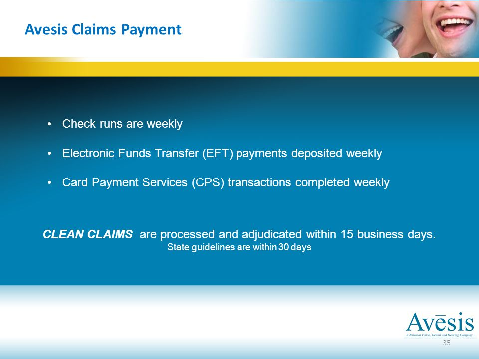 Avesis Claims Payment Check runs are weekly