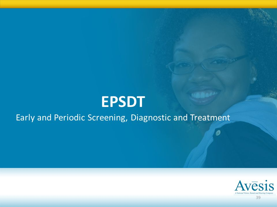 Early and Periodic Screening, Diagnostic and Treatment