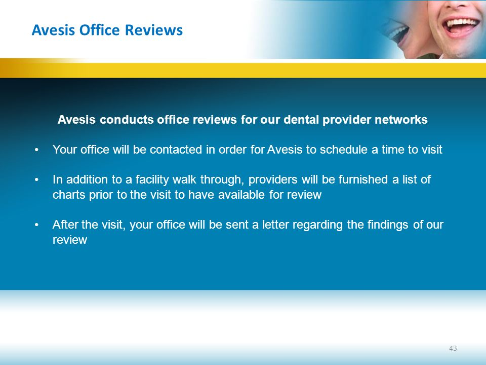 Avesis conducts office reviews for our dental provider networks