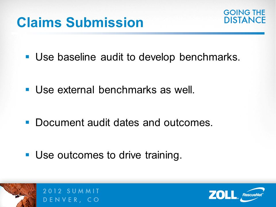 Claims Submission Use baseline audit to develop benchmarks.