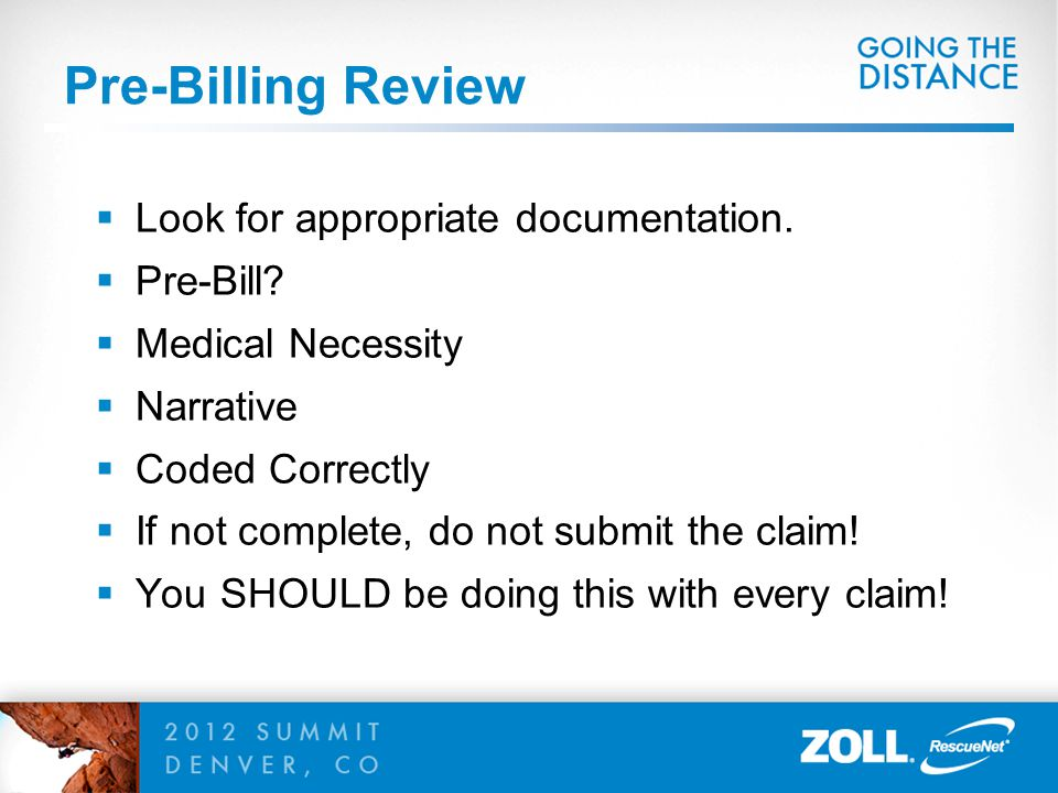 Pre-Billing Review Look for appropriate documentation. Pre-Bill
