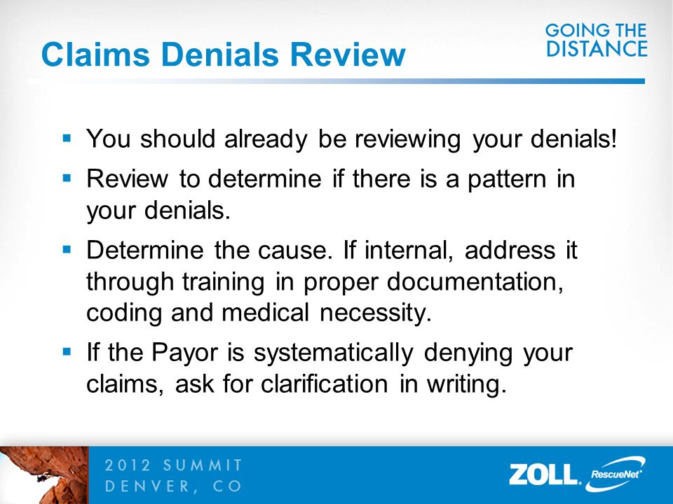 Claims Denials Review You should already be reviewing your denials!