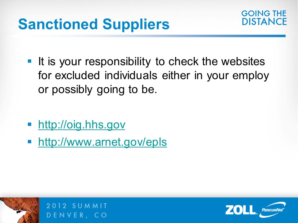 Sanctioned Suppliers It is your responsibility to check the websites for excluded individuals either in your employ or possibly going to be.