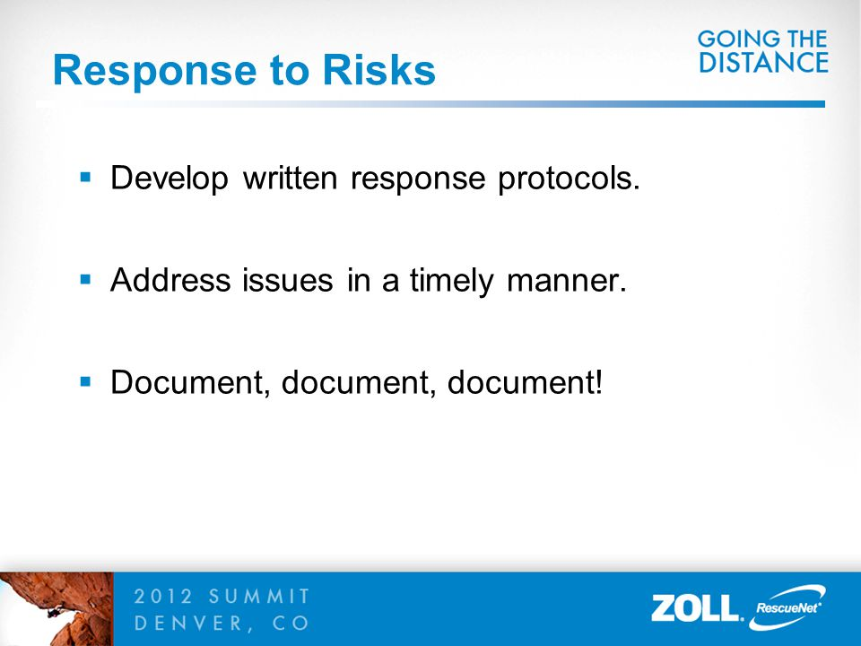 Response to Risks Develop written response protocols.
