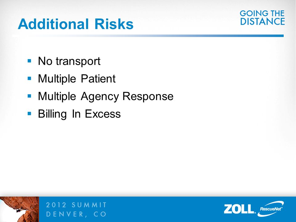 Additional Risks No transport Multiple Patient