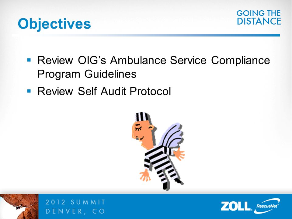Objectives Review OIG's Ambulance Service Compliance Program Guidelines Review Self Audit Protocol