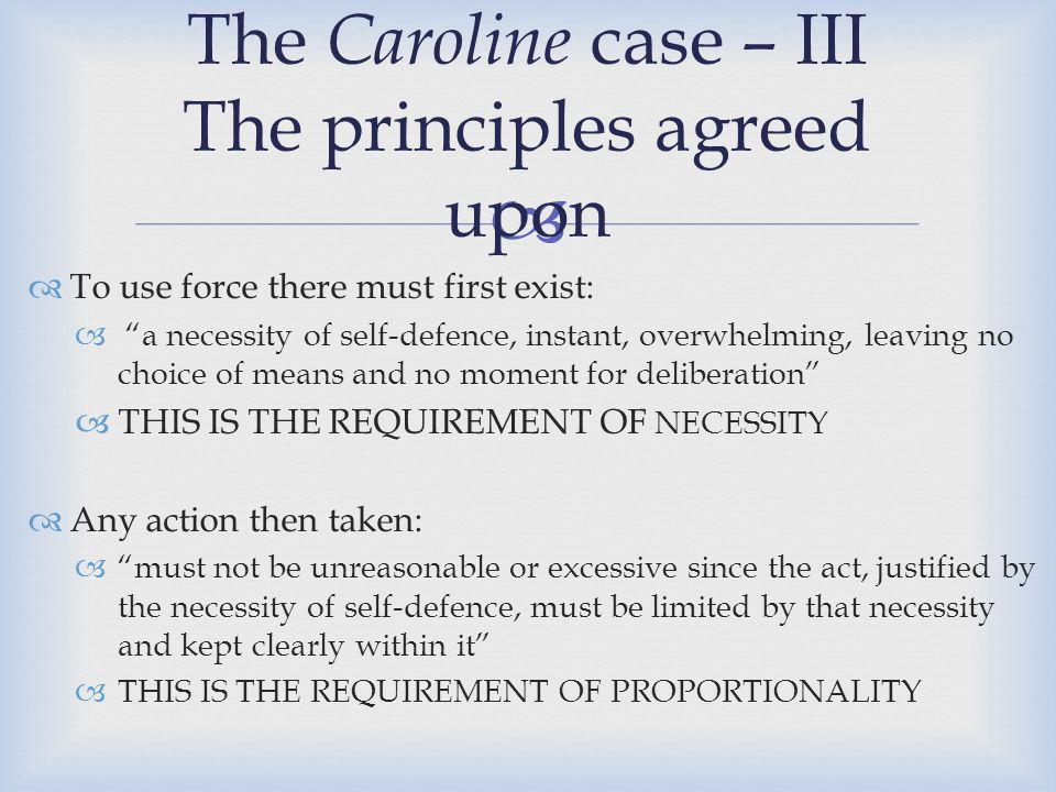The Caroline case – III The principles agreed upon