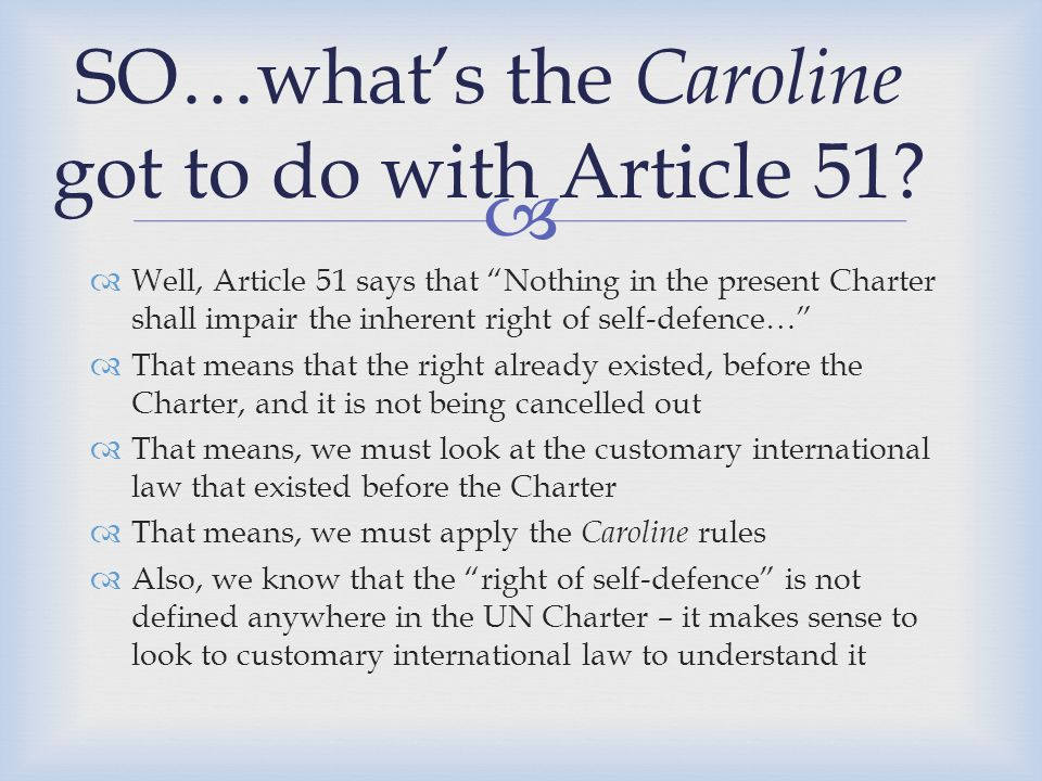 SO…what's the Caroline got to do with Article 51