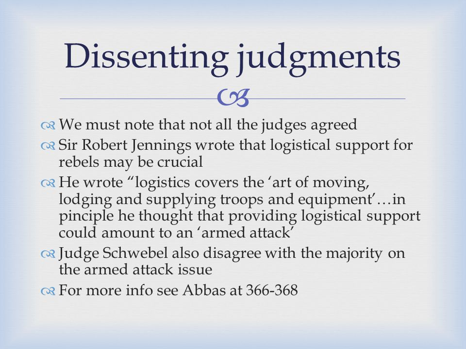 Dissenting judgments We must note that not all the judges agreed