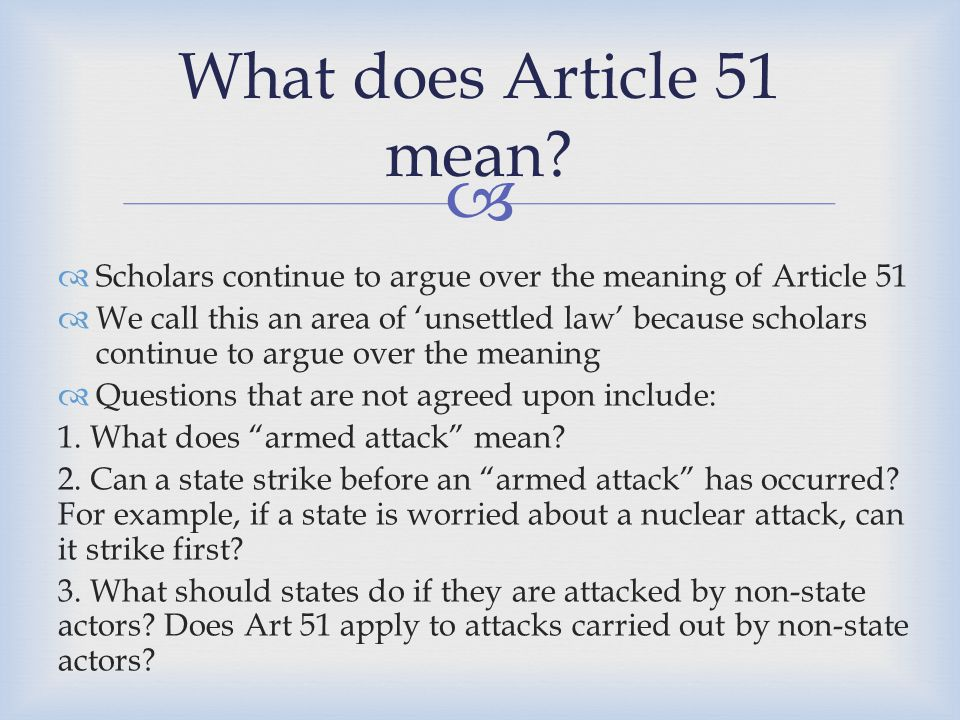 What does Article 51 mean Scholars continue to argue over the meaning of Article 51.
