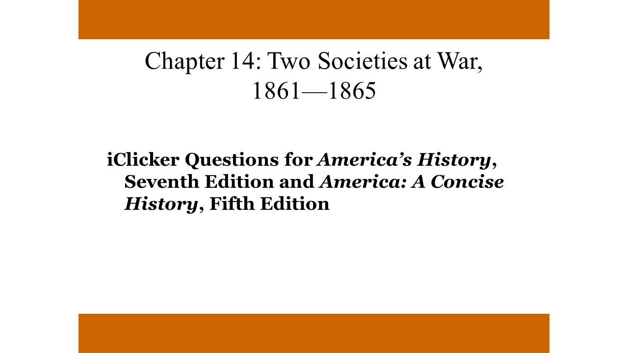 Chapter 14: Two Societies at War, 1861— ppt download