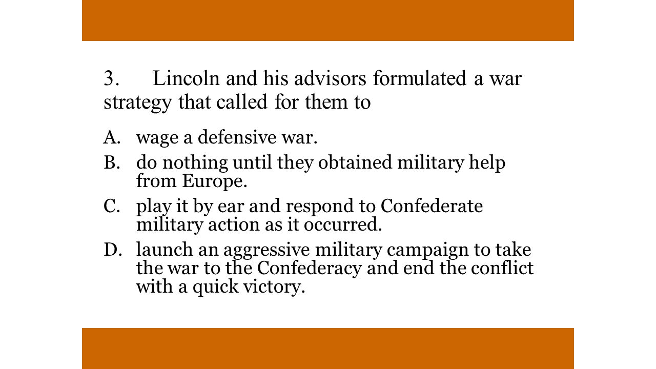 3. Lincoln and his advisors formulated a war strategy that called for them to