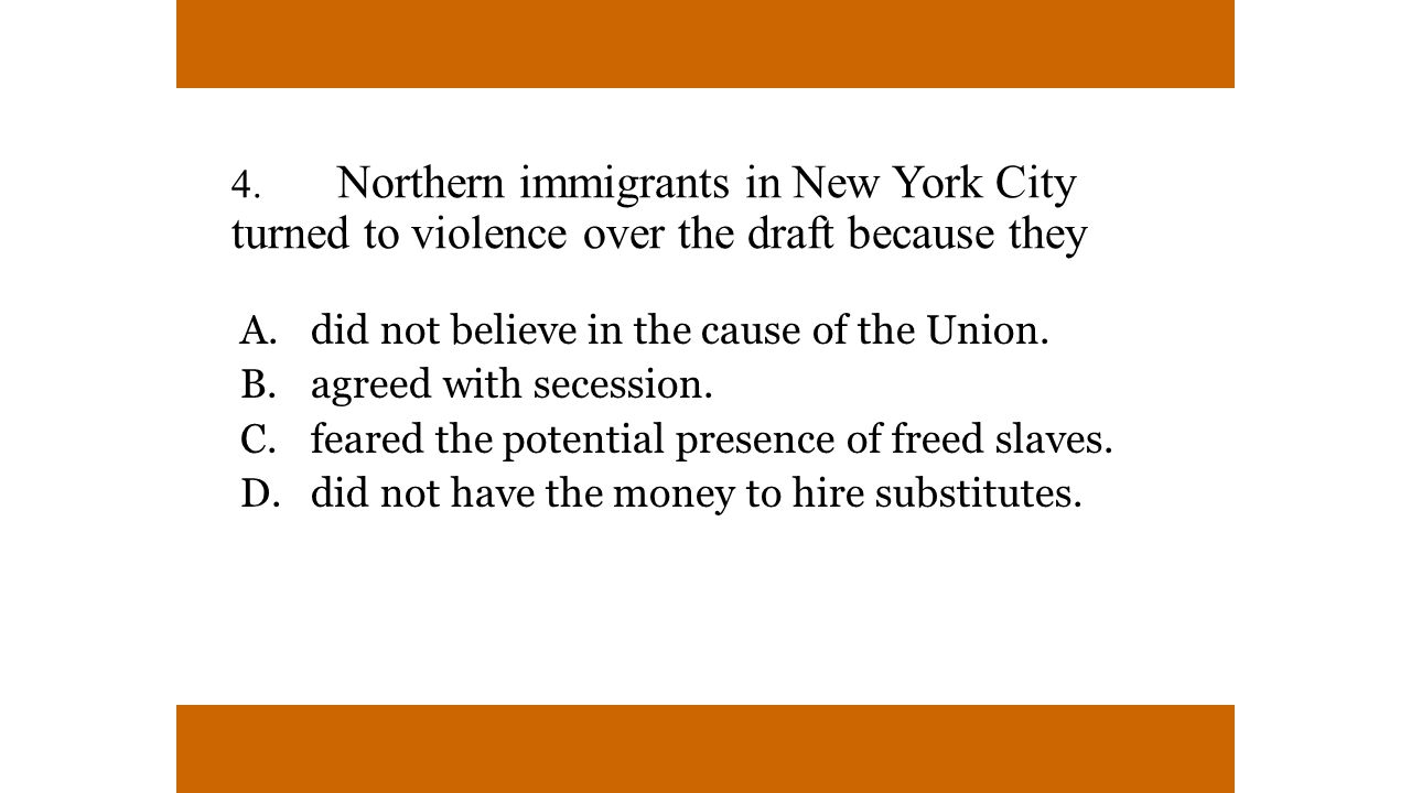 4. Northern immigrants in New York City turned to violence over the draft because they