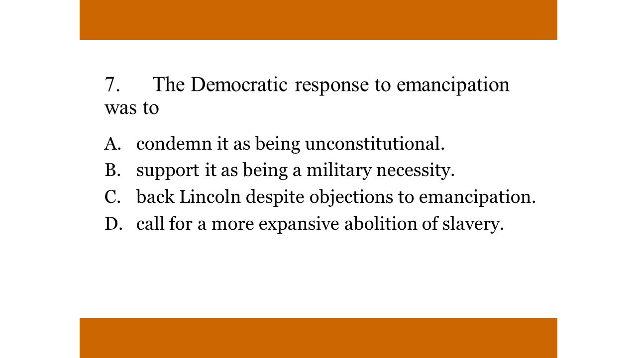 7. The Democratic response to emancipation was to