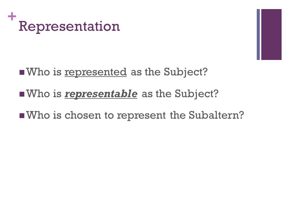 Representation Who is represented as the Subject