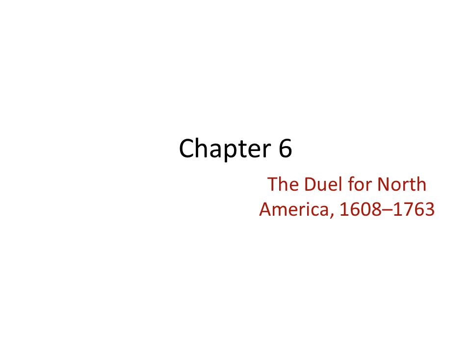The Duel for North America, 1608–1763