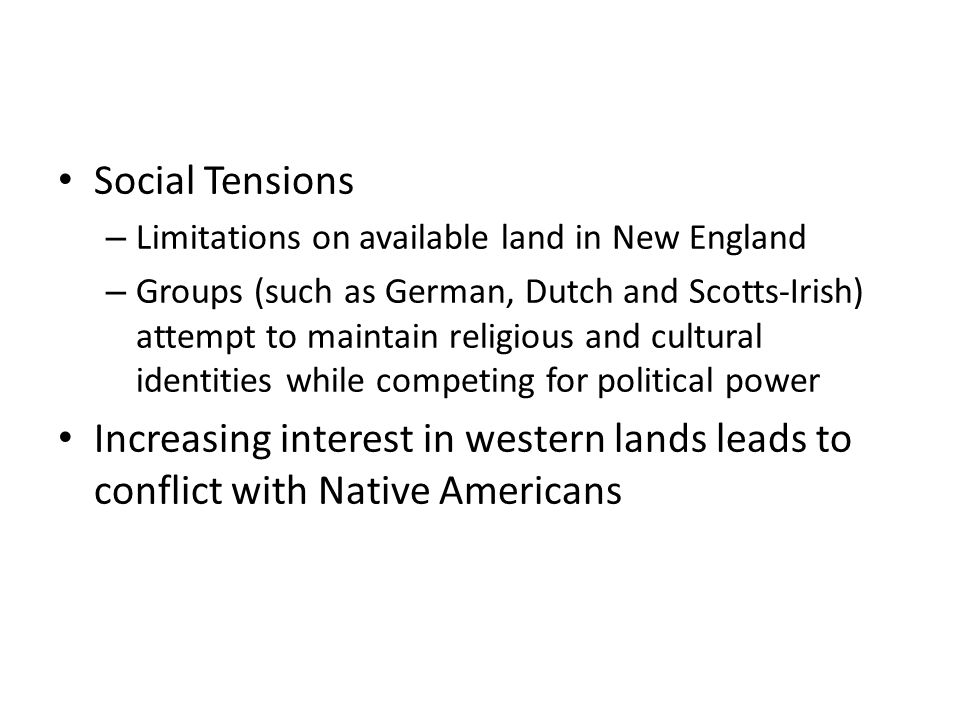 Social Tensions Limitations on available land in New England.