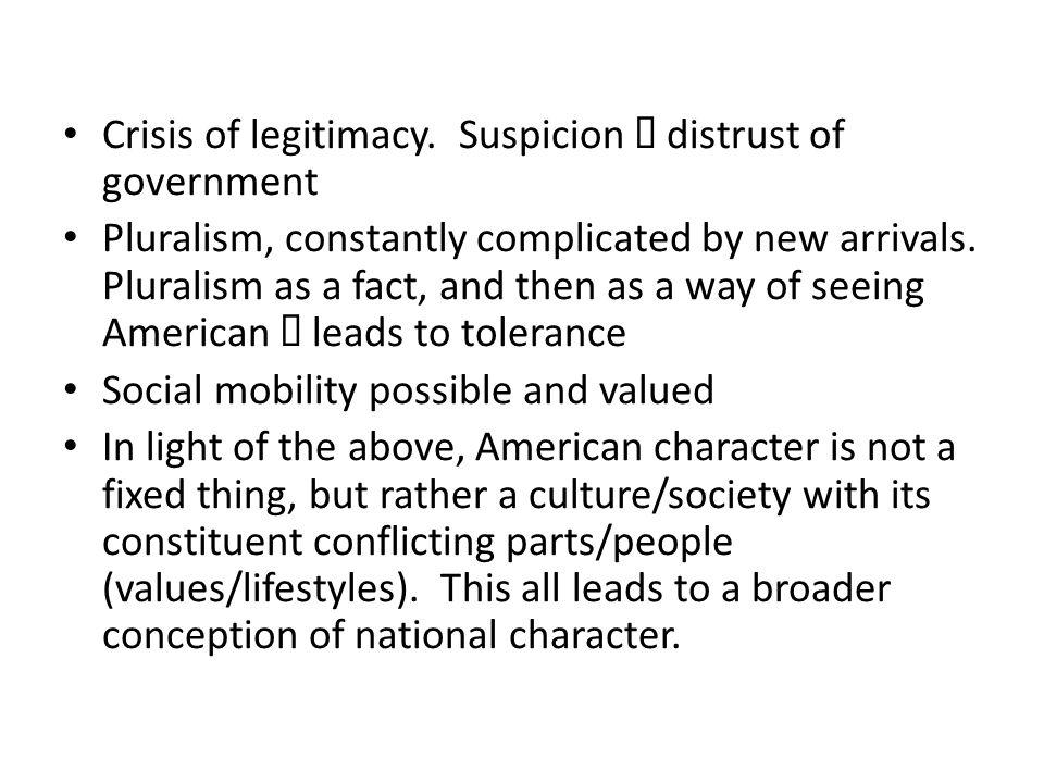 Crisis of legitimacy. Suspicion è distrust of government