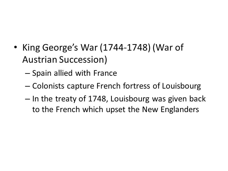 King George's War (1744-1748) (War of Austrian Succession)