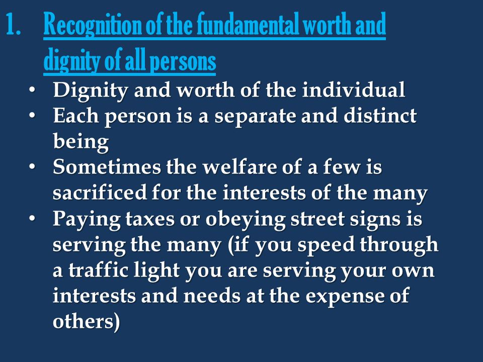 Recognition of the fundamental worth and dignity of all persons
