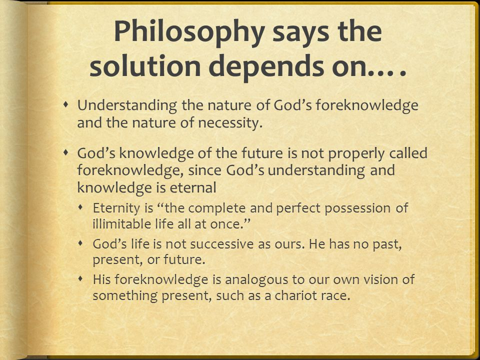 Philosophy says the solution depends on….