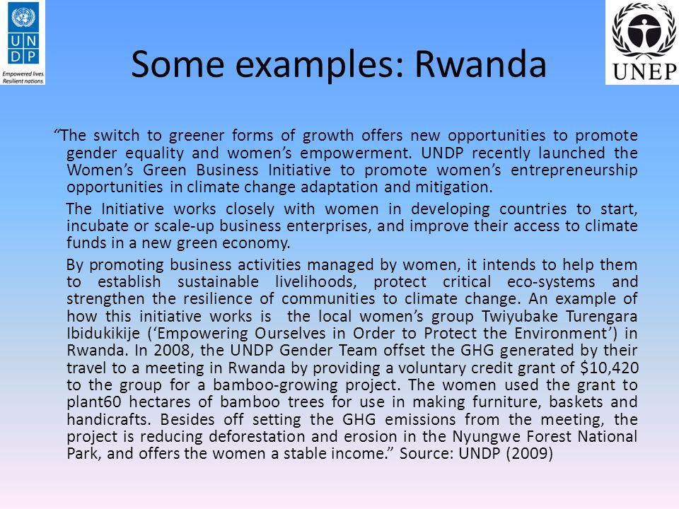 Some examples: Rwanda