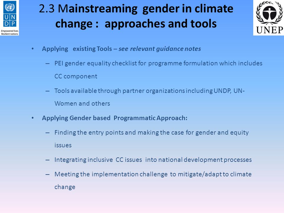 2.3 Mainstreaming gender in climate change : approaches and tools