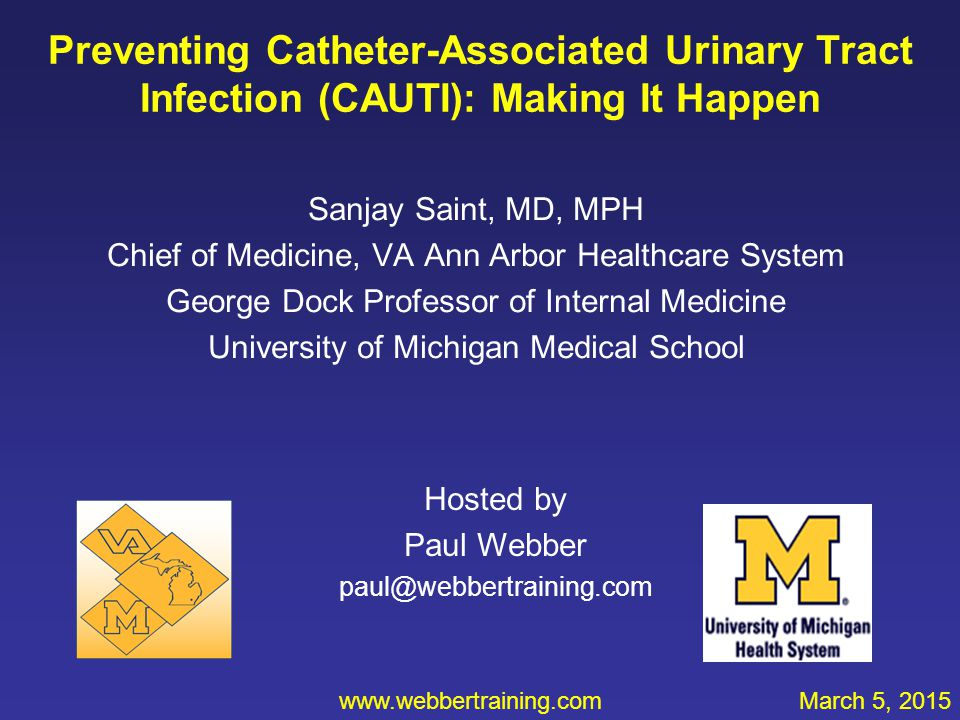 Preventing Catheter-Associated Urinary Tract Infection (CAUTI): Making It Happen